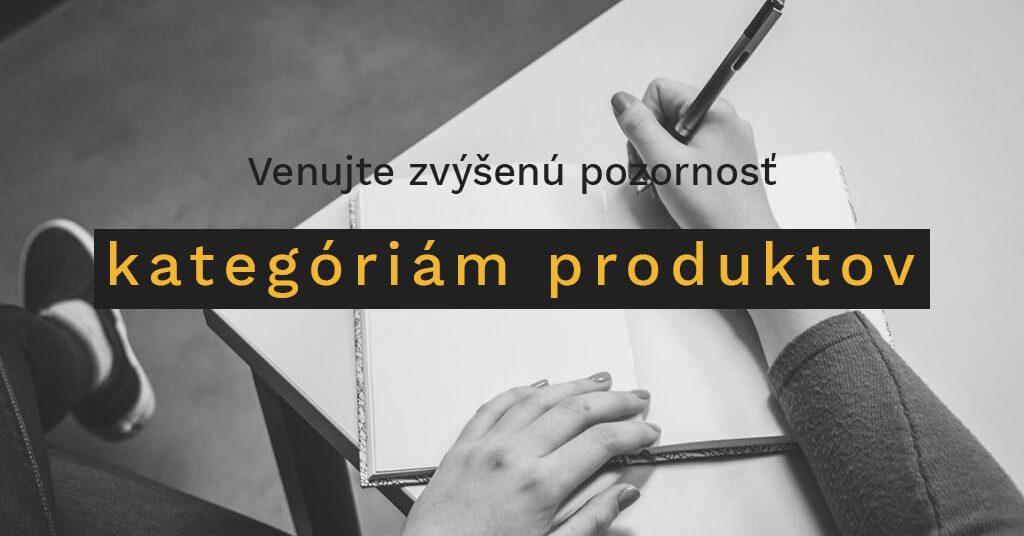Venujte zvýšenú pozornosť kategóriám produktov