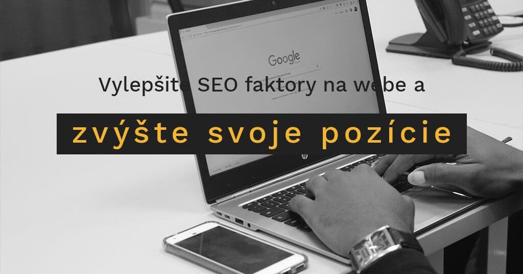 Vylepšite SEO faktory na webe a zvýšte svoje pozície