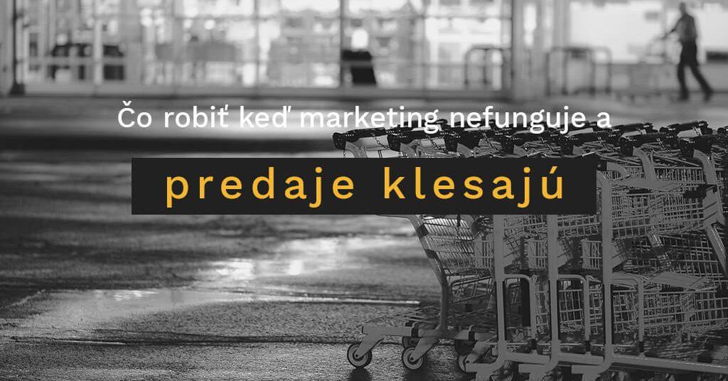 co-robit-ked-marketing-nefunguje-a-predaje-klesaju